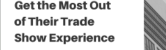 Guide: How to Ensure Your Exhibitors Get the Most Out of Their Trade Show Experience