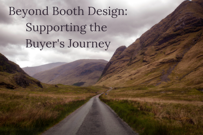 beyond booth design supporting the buyers journey