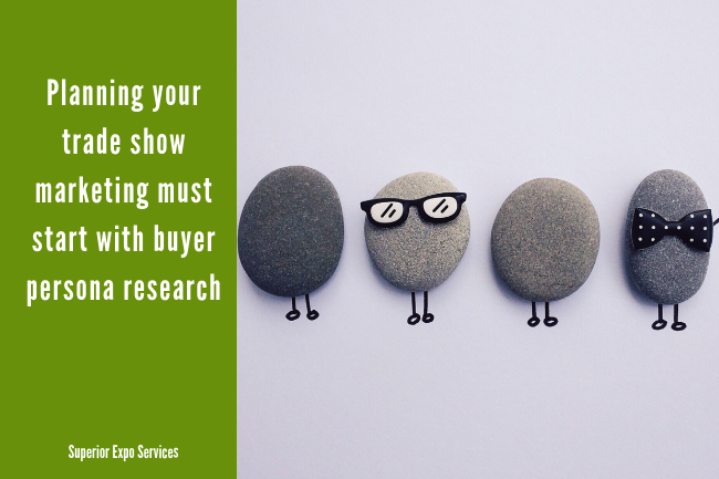 Planning your trade show marketing must start with buyer persona research