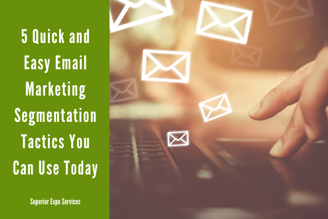 5 quick an easy email marketing tactics to use today