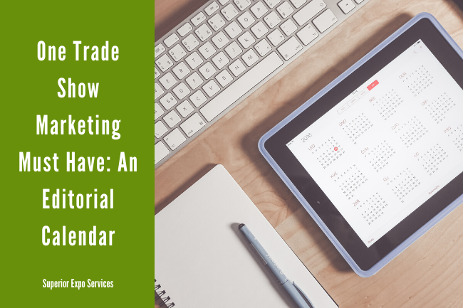 a trade show marketing must have an editorial calendar